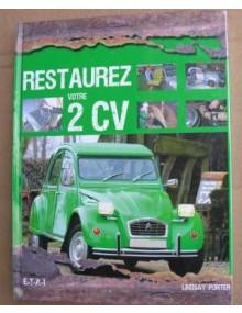 Restaurez votre 2cv, tout savoir sur la réparation et l'entretien de la 2cv, savoir comment réparer sa 2cv